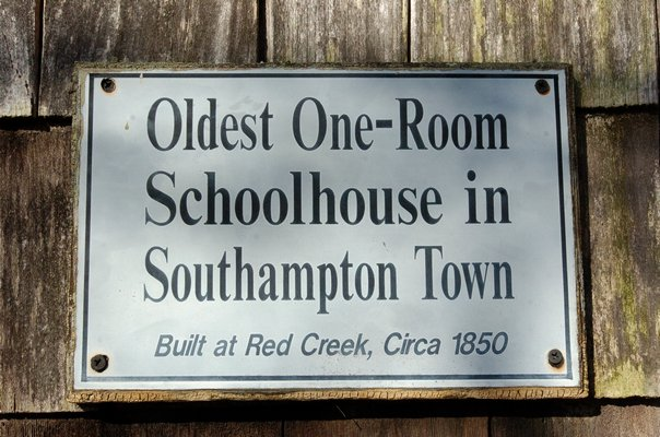 The oldest, one-room schoolhouse in Southampton Town was built in Red Creek around 1850 and now resides on the grounds of the Southampton Historical Museum.  DANA SHAW