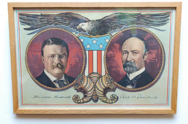 A Theodore Roosevelt and Charles Fairbanks poster.  DANA SHAW