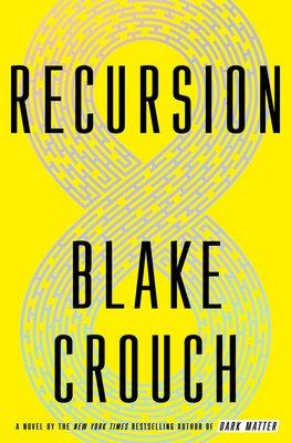 """Recursion"" by Blake Crouch."