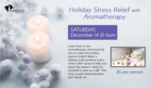 Holiday Stress Relief with Aromatherapy