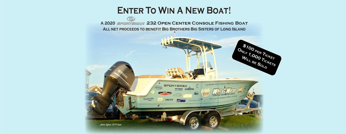 A 2020 Sportsman's 232 Open Center Console Fishing Boat is being raffled off by Big Brothers Big Sisters Long Island.