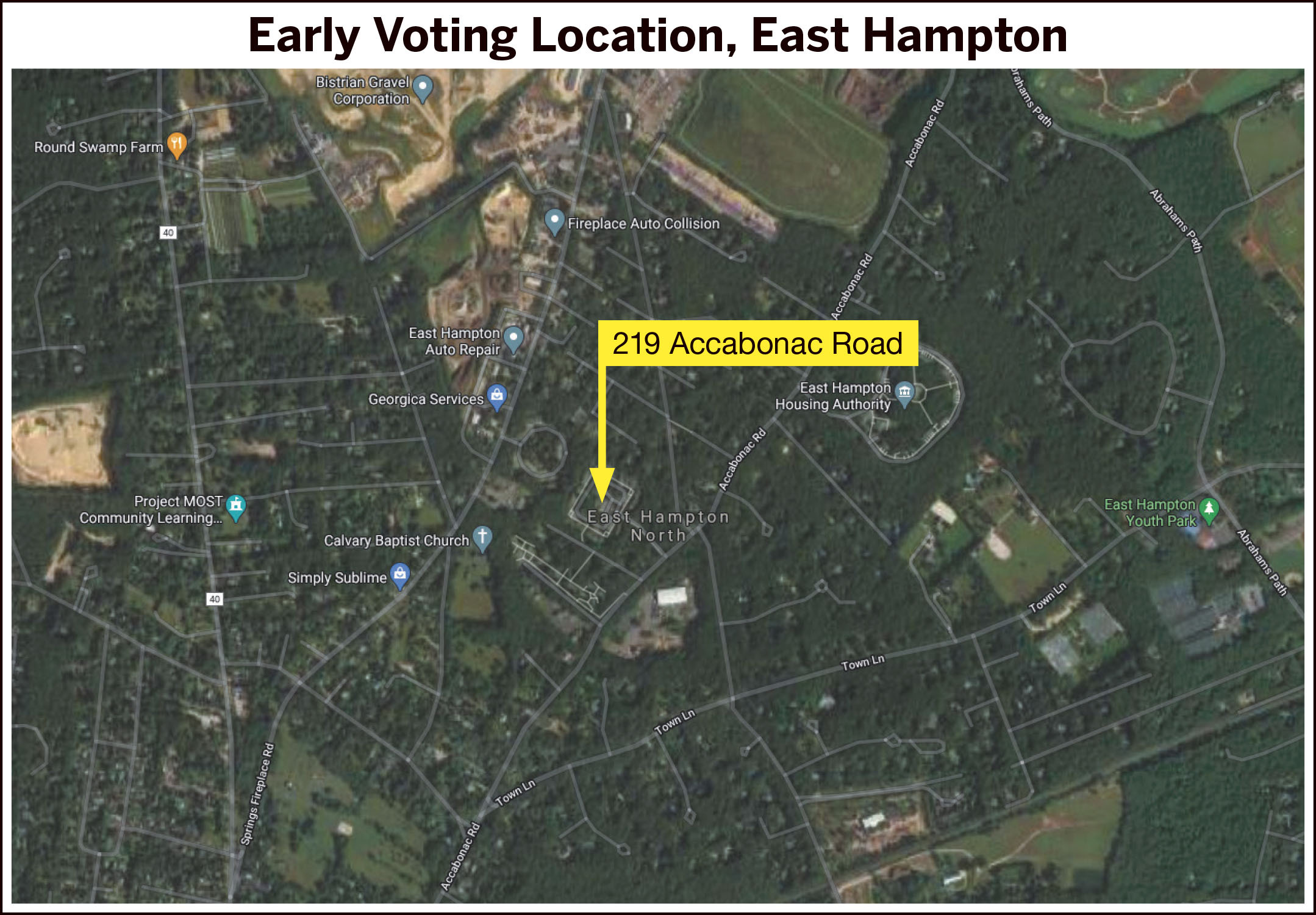 The early voting location in East Hampton is at 219 Accabonac Road at Windmill Village.
