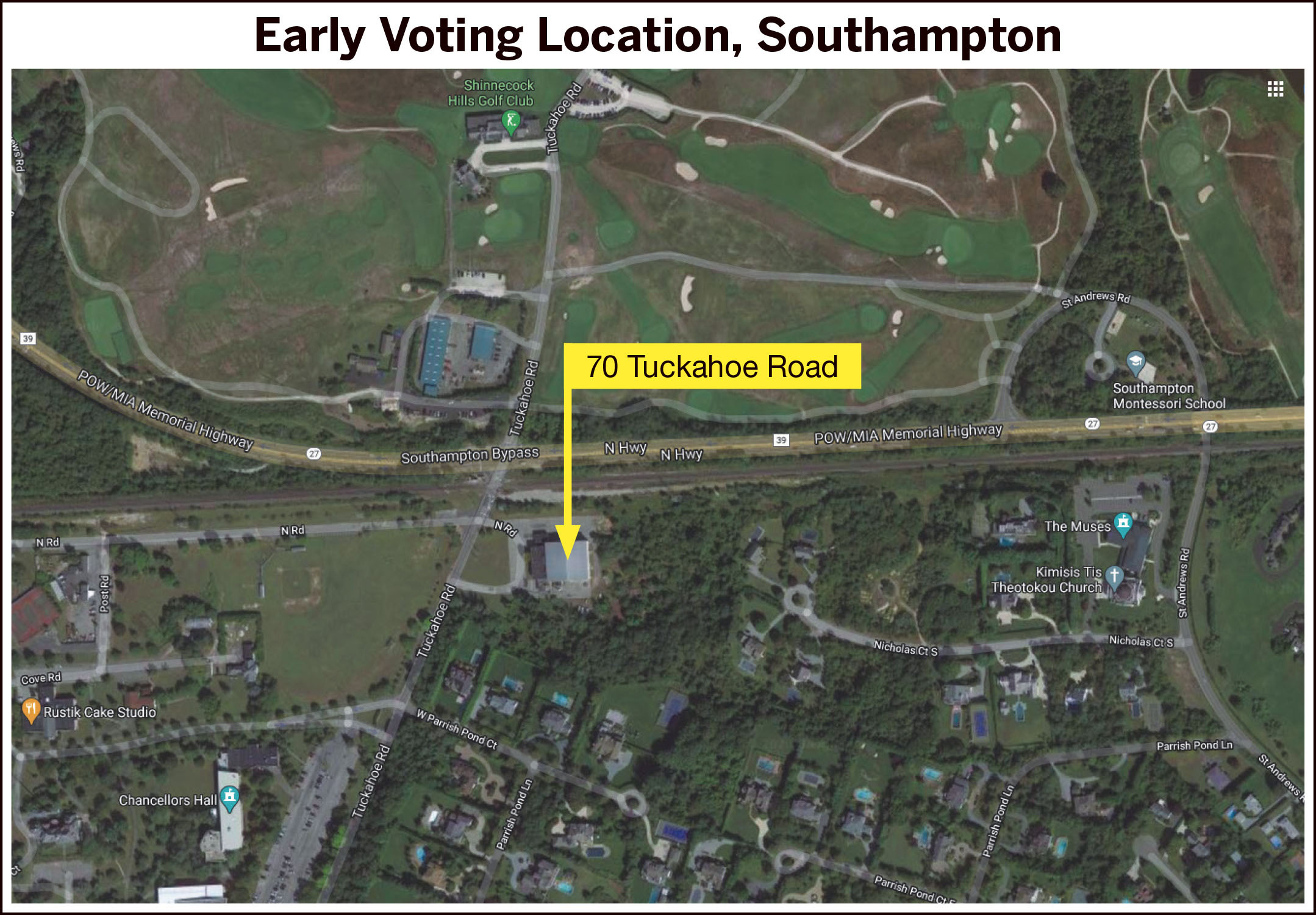 Early voting will be at 70 Tuckahoe Road, the gymnasium at Stony Brook University-Southampton campus.