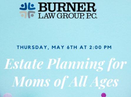 Live Webinar: Estate Planning for Moms of All Ages